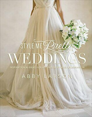 Style Me Pretty Weddings by Larson, Abby Book The Cheap Fast Free Post
