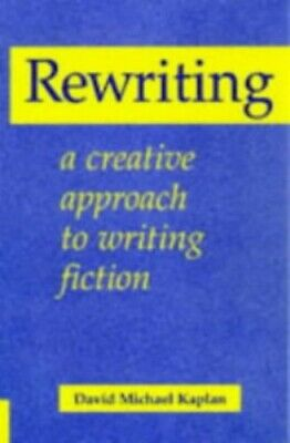Rewriting: A Creative Approach to Writing Fiction (Bo... by Kaplan, David Michae