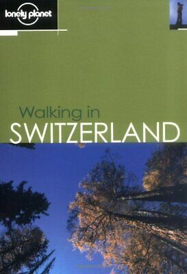 Walking in Switzerland (Lonely Planet Walking ... by Lindenmayer, Clem Paperback