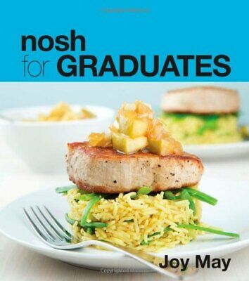 Nosh for GRADUATES...a cookbook for those who have gradu... by Joy May Paperback