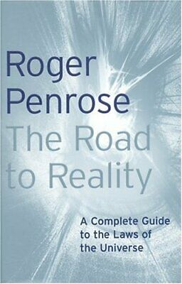 The Road to Reality: A Complete Guide to the Laws ... by Penrose, Roger Hardback
