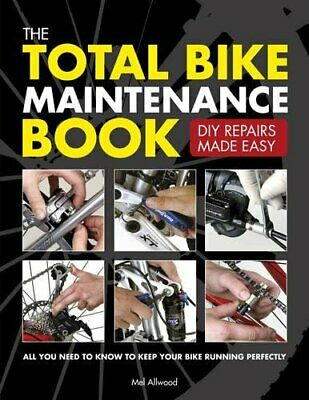 The Total Bike Maintenance Book: DIY Repairs Made Easy by Mel Allwood Book The