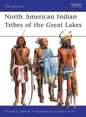 Osprey Men at arms 467: North American Indian Tribes of the Great Lakes / NEU