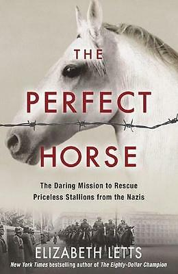 NEW The Perfect Horse By Elizabeth Letts Paperback Free Shipping