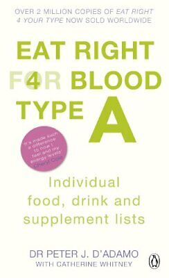 Eat Right for Blood Type A: Maximise your heal... by D'Adamo, Peter J. Paperback