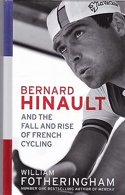 Bernard Hinault and the Fall and Rise of French Cycling by Fotheringh - New Book