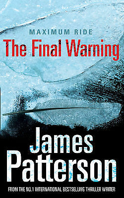 Maximum Ride: The Final Warning by James Patterson (Paperback) New Book