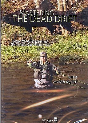 Mastering the Dead Drift Indicator Nymphing Simplified & Perfected Aaron Jasper