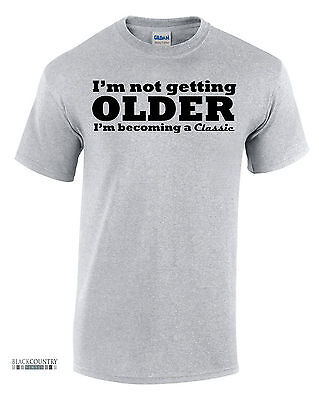 Funny Mens Tshirts-Not Getting Older-Printed Slogan Novelty Joke  Gift Ide(T221)