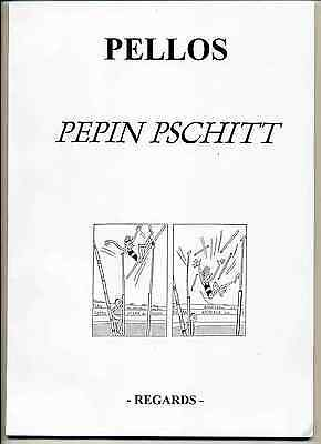 Pellos Pépin Pschitt 2 volumes Ed. Regards TL TBE