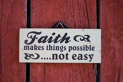 Faith makes things possible....not easy  - Decor  Wood Sign NEW