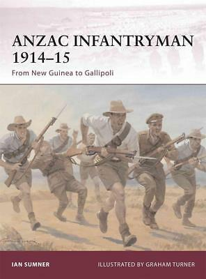 Osprey Warrior 155: ANZAC Infantryman 1914–15 FROM NEW GUINEA TO GALLIPOLI / NEU