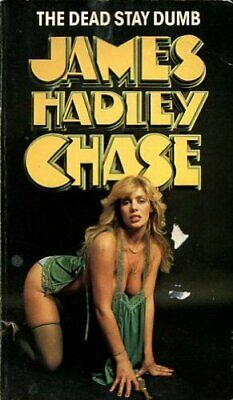 Dead Stay Dumb by Chase, James Hadley Paperback Book The Cheap Fast Free Post