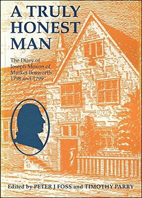 A truly honest man: The diary of Joseph Moxon of Market Bosw... by Timothy Parry