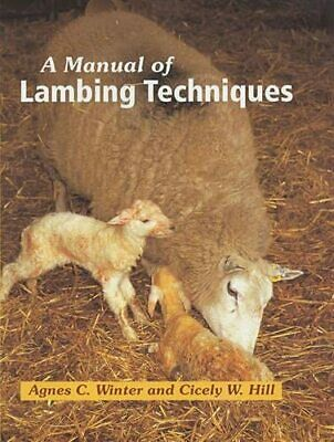 A Manual of Lambing Techniques by Hill, Cicely W. Hardback Book The Cheap Fast