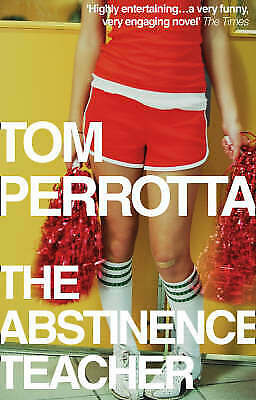 The Abstinence Teacher by Tom Perrotta (Paperback, 2009) New Book
