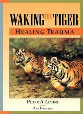 NEW Waking The Tiger By Peter A. Levine Paperback Free Shipping