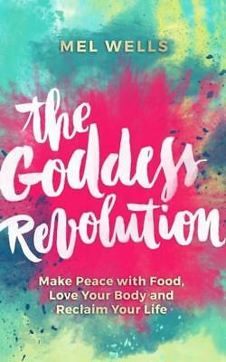 NEW The Goddess Revolution By Melissa A. Wells Paperback Free Shipping