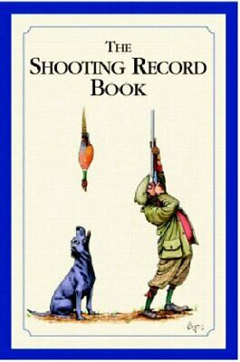 The Shooting Record Book: an ideal gift for any s... by Swan Hill Press Hardback