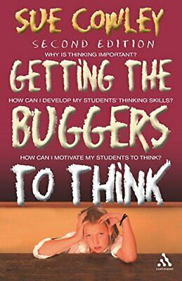 Getting the Buggers to Think by Cowley, Sue Paperback Book The Cheap Fast Free