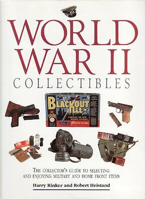 World War II Collectables: The Collector's Guide to Selecting and Enjoying Mili