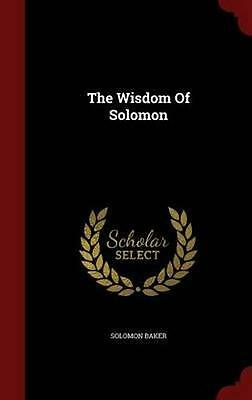 NEW The Wisdom of Solomon By Solomon Baker Hardcover Free Shipping
