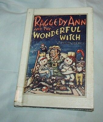 Raggedy Ann and the Wonderful Witch by Johnny Gruelle (1961, Hardback)