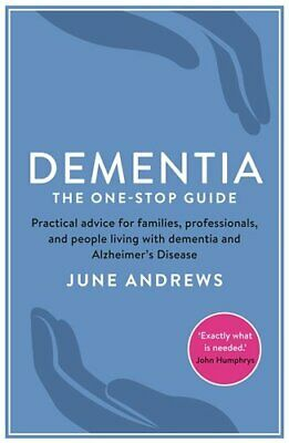 Dementia: The One-Stop Guide: Practical advice for families,... by Andrews, June