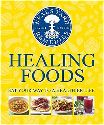 Neal's Yard Remedies Healing Foods: Eat Your Way to a Healthier Life Book The