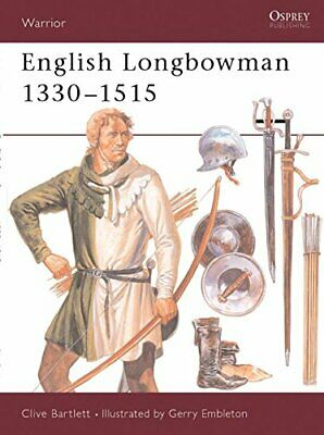 English Longbowman 1330-1515 (Warrior) by Bartlett, Clive Paperback Book The