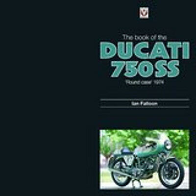 The Book of the Ducati 750SS Round Case 1974, New, Falloon, Ian Book