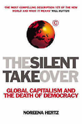 The Silent Takeover: Global Capitalism by Noreena Hertz - New paperback book