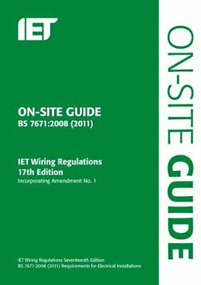 On-Site Guide: (BS 7671:2008 Wiring Regulations, incorporating Amendme... by Iet
