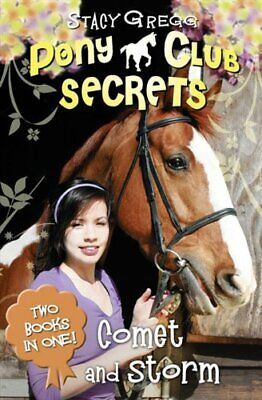 Comet and Storm 2 in 1 bind up (Pony Club Secrets) by Gregg, Stacy Paperback The