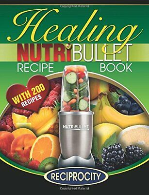 The Nutribullet Healing Recipe Book: 200 Health Boosting Nu... by Lahoud, Oliver