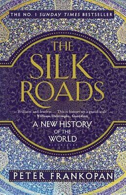 The Silk Roads: A New History of the World by Frankopan, Peter Book The Cheap