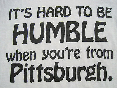50/50!! 80s vtg ITS HARD TO BE HUMBLE WHEN YOU'RE FROM PITTSBURGH T SHIRT small