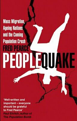 Peoplequake: Mass Migration, Ageing Nations and the... by Pearce, Fred Paperback