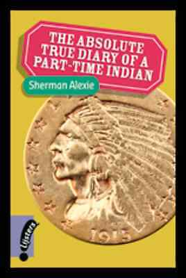 The absolutely true diary of a part-time indian, Sherman Alexie (Engelstalig)