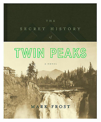 The Secret History of Twin Peaks by Mark Frost (Hardcover) CXX