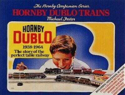 The History of Hornby Dublo Trains, 1938-1964: The... by Michael Foster Hardback