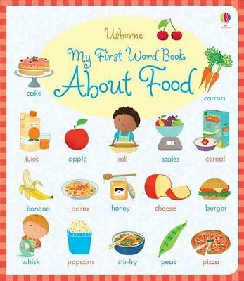 My First Word Book About Food by Caroline Young 9781409597612 (Board book, 2016)