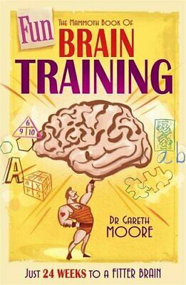 The Mammoth Book of Fun Brain-Training: A puzzl... by Moore, Dr Gareth Paperback