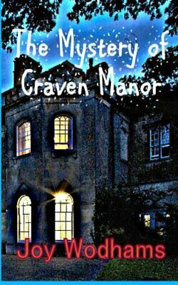 The Mystery of Craven Manor: An Adventure Story for 9 to 13 y... by Wodhams, Joy