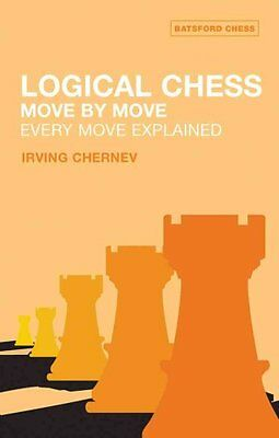 Logical Chess: Move by Move Every Move Explained by Irving Chernev 9780713484649
