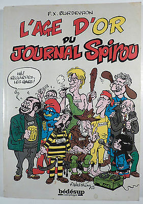 Age d'or du journal Spirou Burdeyron Ed. bédésup 1988 TBE