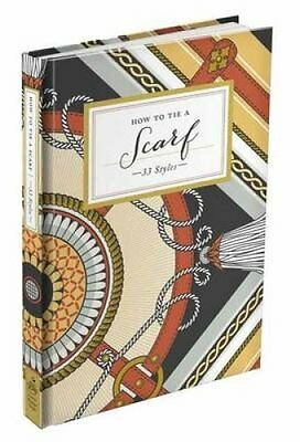 How to Tie a Scarf 33 Styles by Potter Style 9780385344982 (Hardback, 2013)
