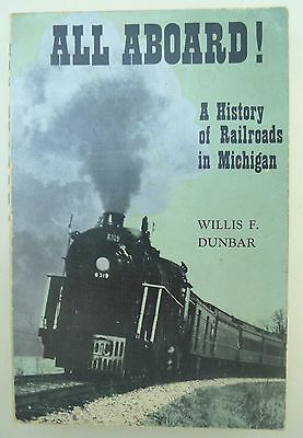 All Aboard! A History of Railroads in Michigan by Willis F Dunbar 1971 Paperback