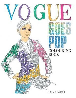 Vogue Goes Pop Colouring Book by Iain R. Webb 9781840917406 (Paperback, 2016)
