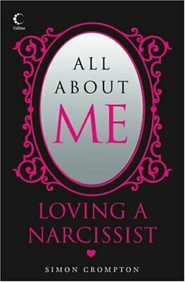 All About Me: Loving a narcissist by Crompton, Simon Paperback Book The Cheap